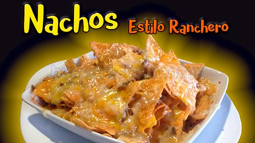 """Nachos """"Estilo Ranchero"""""""